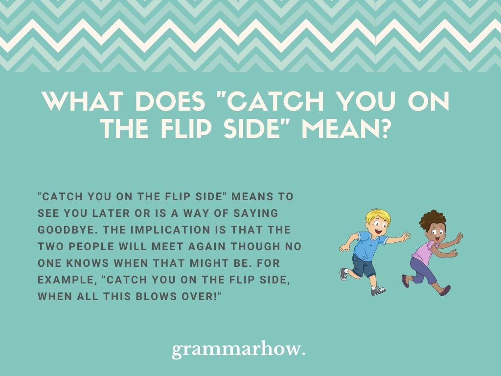 """What Does """"Catch You On The Flip Side"""" Mean?"""