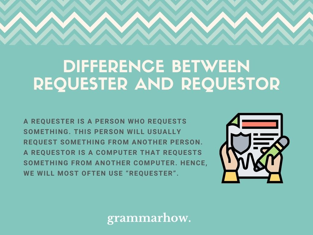 What Is The Difference Between Requester And Requestor?