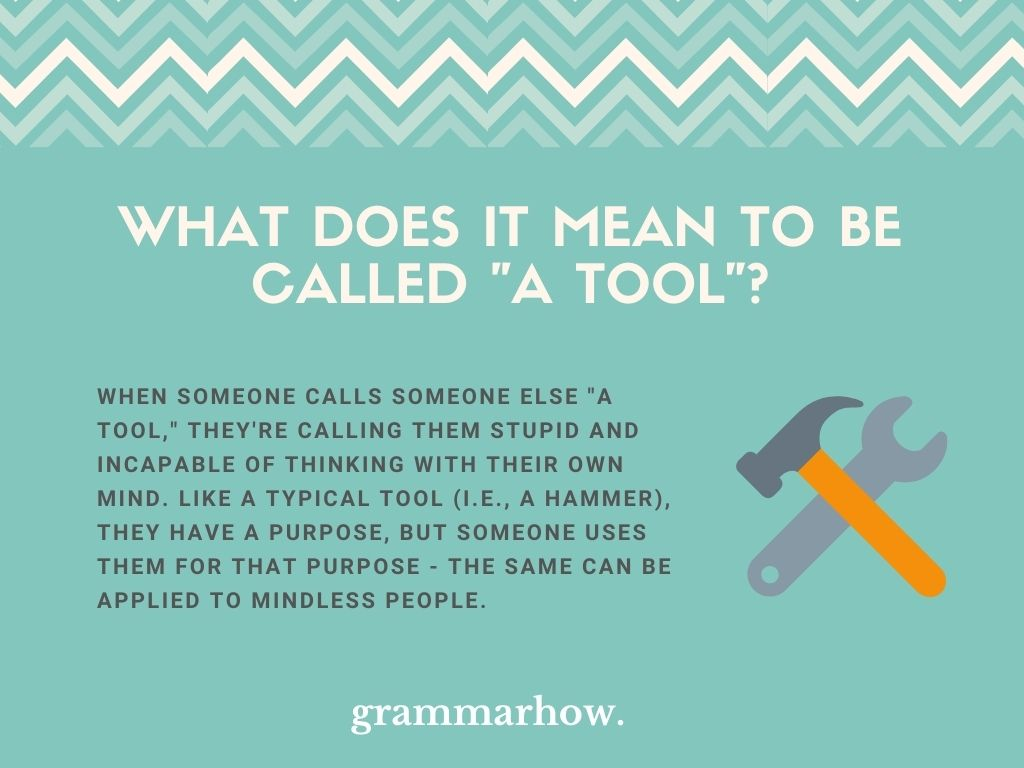 """What Does It Mean To Be Called """"A Tool""""?"""