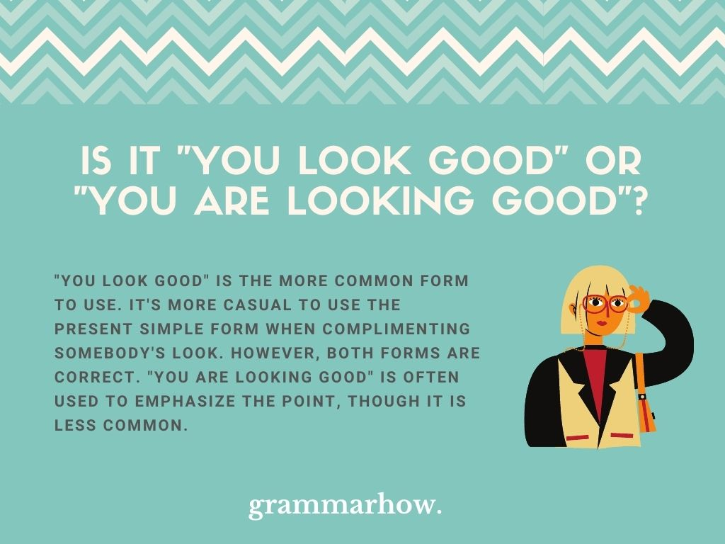 """Is It """"You Look Good"""" Or """"You Are Looking Good""""?"""